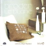 "Livre BRODERIE ""Broder Le Blanc"" - Editions SOLAR"